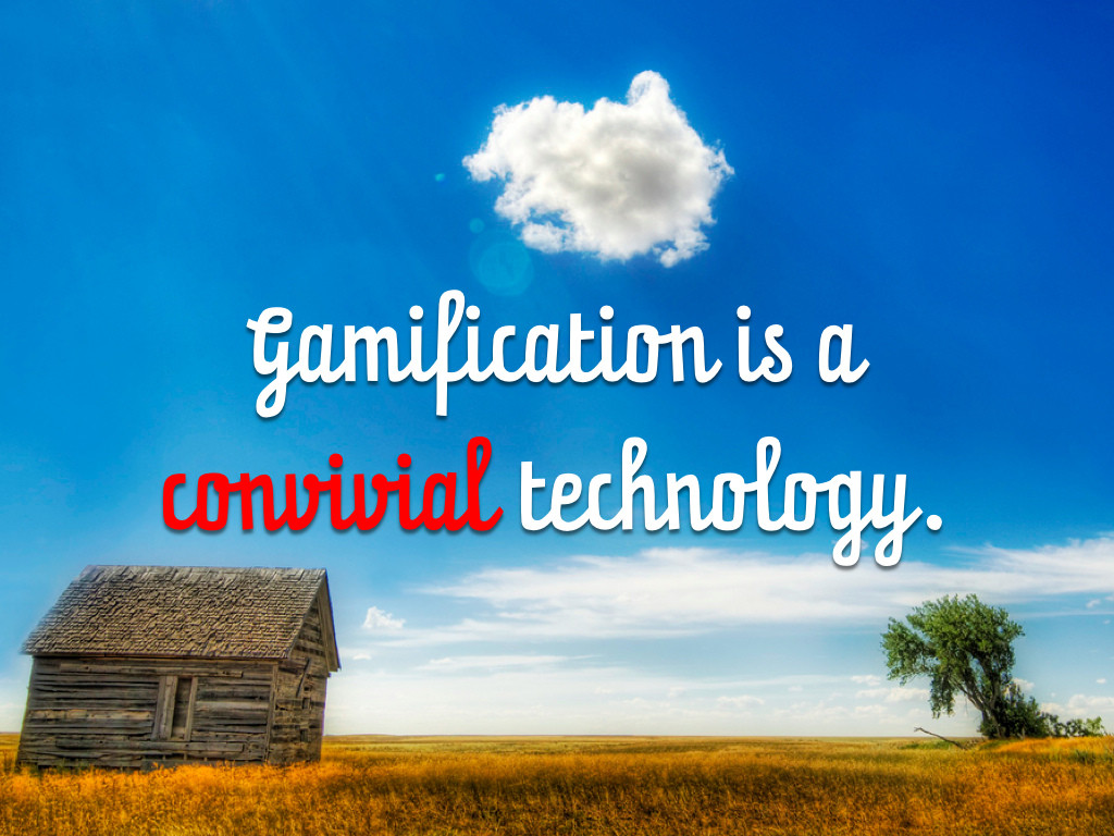Gamification convivial technology